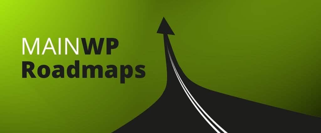 MainWP Roadmaps