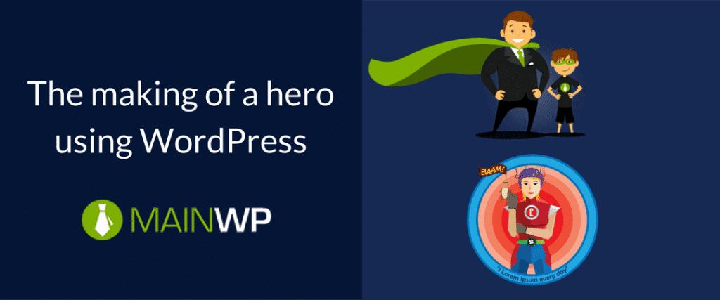 The making of a hero using WordPress