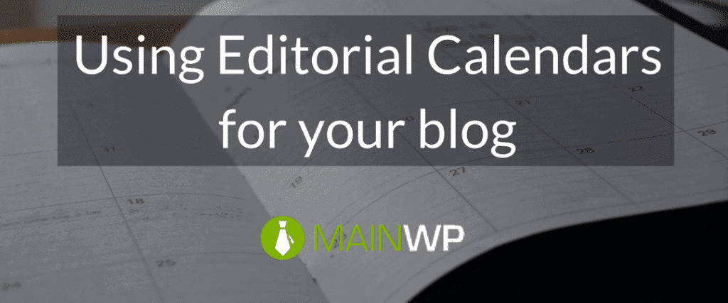 Using Editorial Calendars for your blog