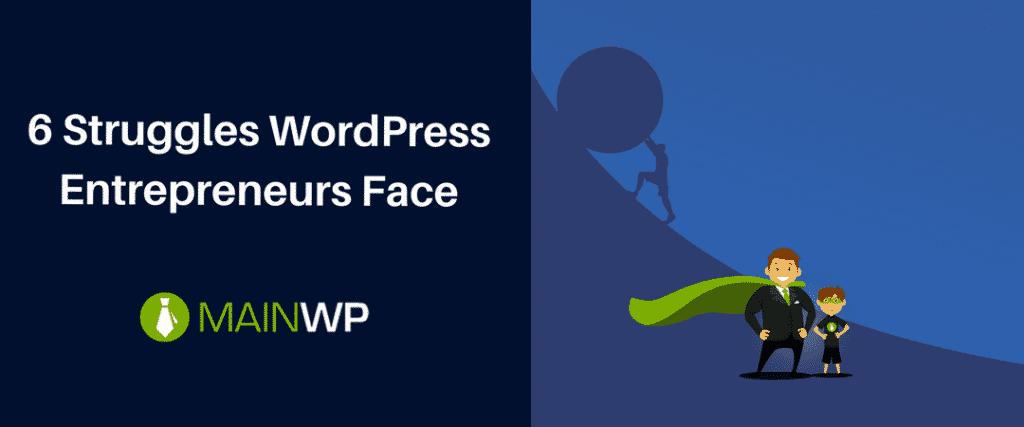 6 Struggles WordPress Entrepreneurs Face