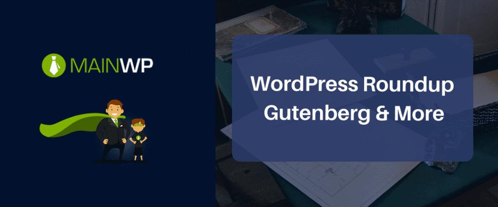 WordPress Roundup Gutenberg & more