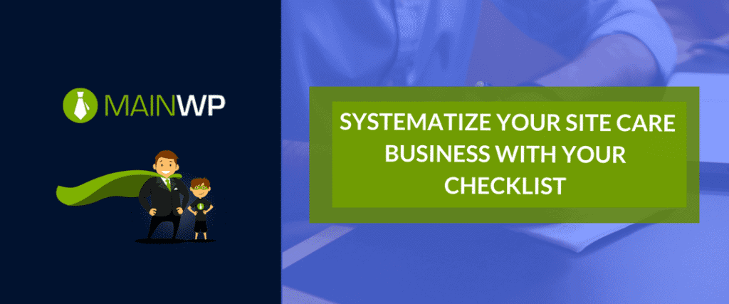 SYSTEMATIZE YOUR SITE CARE BUSINESS WITH YOUR CHECKLIST