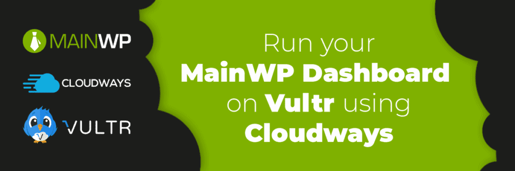 Why should you run your MainWP dashboard site on Vultr using