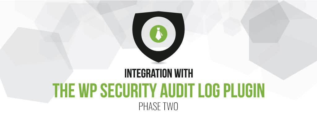 Integration With WP Security Audit Log plugin- Phase Two
