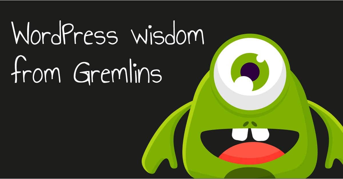 WordPress wisdom from Gremlins