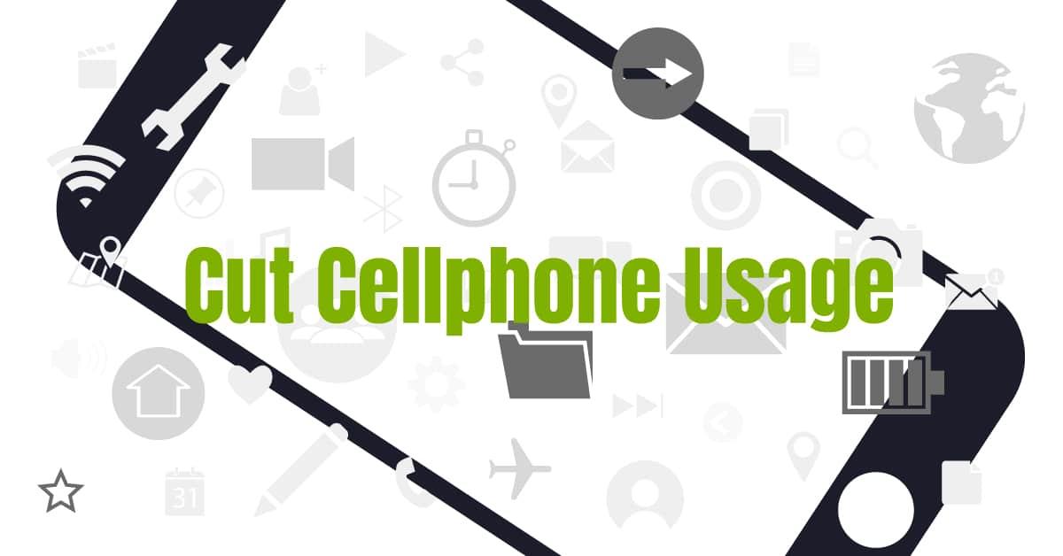 Cut Cellphone Usage