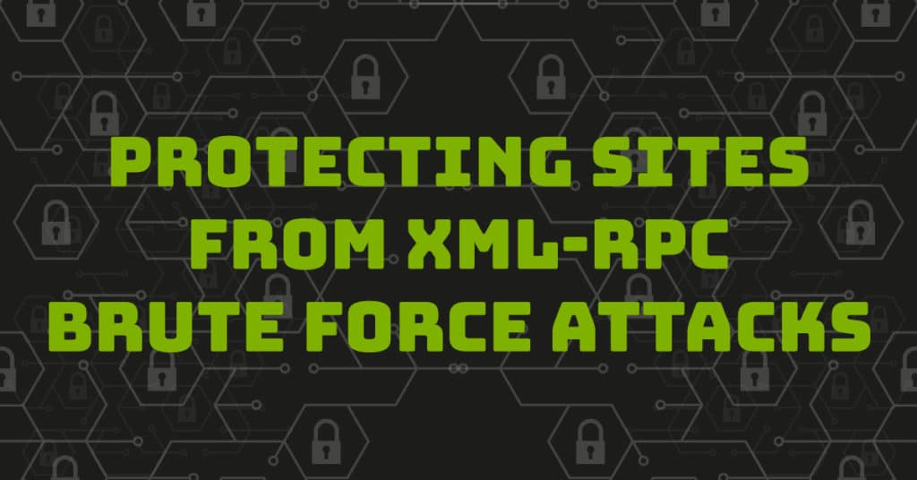 Protecting Child Sites From XML-RPC Brute Force Attacks