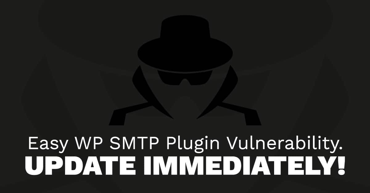 Easy WP SMTP Plugin Vulnerability Update Immediately