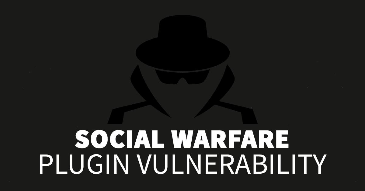 Social Warfare Plugin Vulnerability