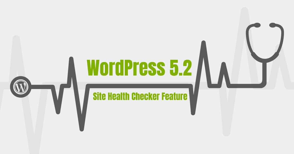 Site Health Checker Feature in WordPress 5.2