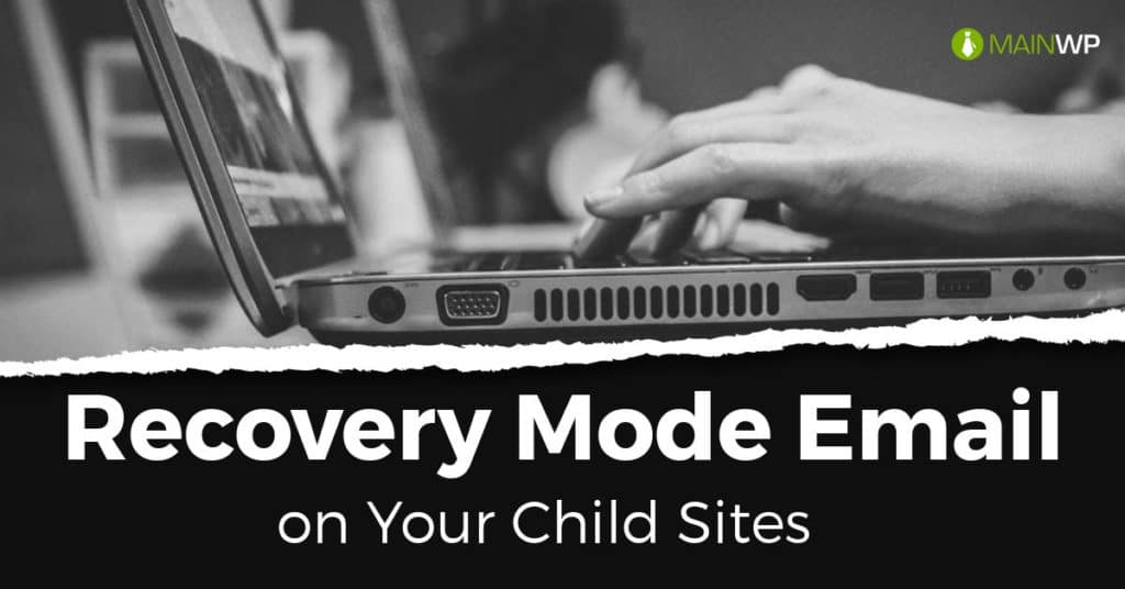 Recovery Mode Email on Your Child Site