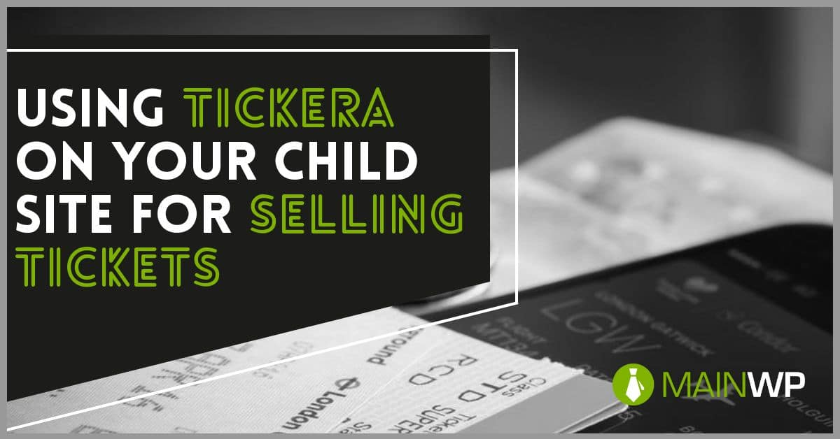 Using Tickera on your Child Site for Selling Tickets