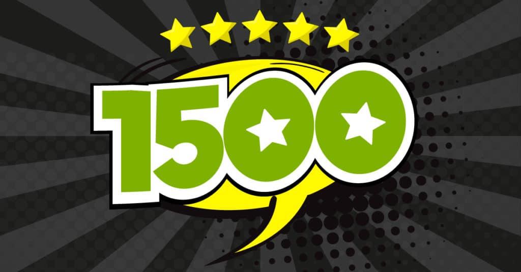 1500 Five Star Reviews